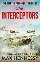 The Interceptors ebook by Max Hennessy