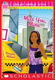 Candy Apple #27: Miss You, Mina ebook by Denene Millner