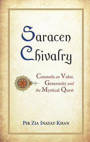 Saracen Chivalry ebook by Pir Zia Inayat Khan