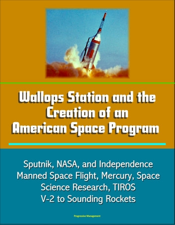 Wallops Station and the Creation of an American Space ...