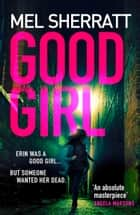 Good Girl ebook by Mel Sherratt