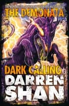 Dark Calling (The Demonata, Book 9) ebook by Darren Shan