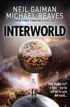 Interworld (Interworld, Book 1) ebook by Neil Gaiman, Reaves