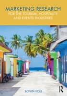 Marketing Research for the Tourism, Hospitality and Events Industries ebook by
