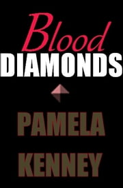 Blood Diamonds ebook by Pamela Kenney