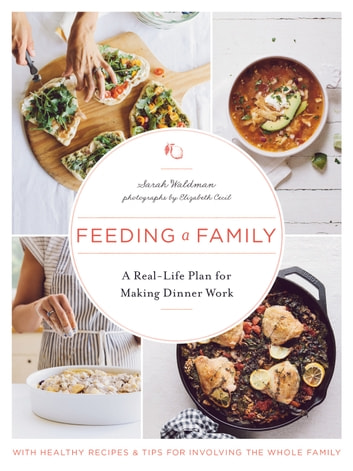 Feeding a Family - A Real-Life Plan for Making Dinner Work ebook by Sarah Waldman