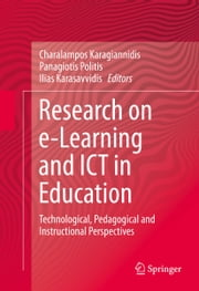 Research on e-Learning and ICT in Education - Technological, Pedagogical and Instructional Perspectives ebook by Charalampos Karagiannidis,Panagiotis Politis,Ilias Karasavvidis