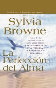 La Perfeccion Del Alma ebook by Sylvia Browne