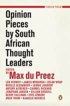 Opinion Pieces by South African Thought Leaders ebook by Max du Preez