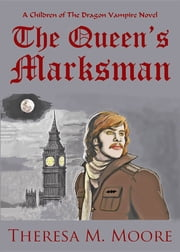 The Queen's Marksman ebook by Theresa M. Moore