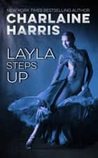 Layla Steps Up ebook by Charlaine Harris
