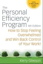 The Personal Efficiency Program ebook by Kerry Gleeson