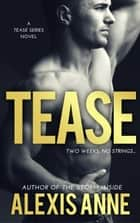 Tease ebook by Alexis Anne