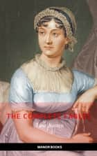 Jane Austen: The Complete Novels (Manor Books) (The Greatest Writers of All Time) ebook by Jane Austen