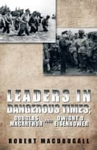 LEADERS IN DANGEROUS TIMES ebook by ROBERT MACDOUGALL