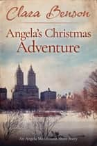 Angela's Christmas Adventure eBook by Clara Benson
