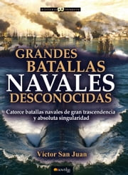 Grandes batallas navales desconocidas ebook by Víctor San Juan