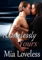 Namelessly Yours ebook by Mia Loveless
