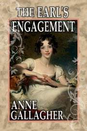 The Earl's Engagement (The Reluctant Grooms Series Volume V) ebook by Anne Gallagher
