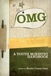 OMG - A Youth Ministry Handbook ebook by Kenda Creasy Dean