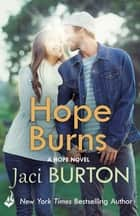 Hope Burns: Hope Book 3 ebook by Jaci Burton