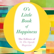 O's Little Book of Happiness audiobook by The Editors of O, the Oprah Magazine