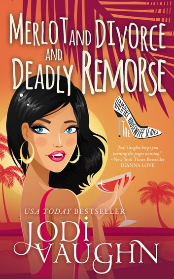 MERLOT AND DIVORCE AND DEADLY REMORSE ebook by Jodi Vaughn