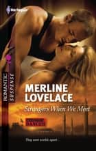 Strangers When We Meet ebook by Merline Lovelace