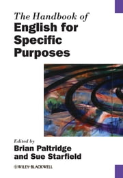 The Handbook of English for Specific Purposes ebook by Brian Paltridge, Sue Starfield
