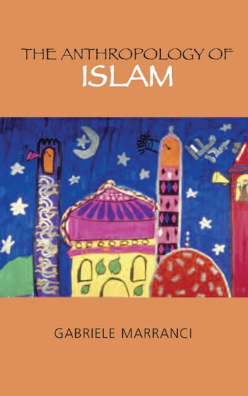 The Anthropology of Islam ebook by Gabriele Marranci