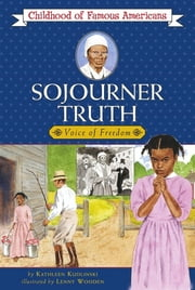 Sojourner Truth ebook by Kathleen Kudlinski,Lenny Wooden