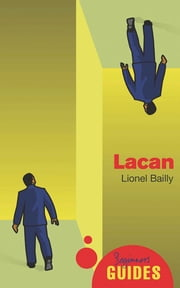 Lacan - A Beginner's Guide ebook by Lionel Bailly