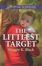 The Littlest Target ebook by Maggie K. Black