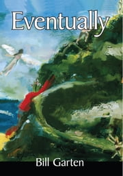 Eventually ebook by Bill Garten
