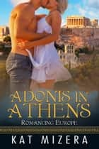 Adonis in Athens ebook by Kat Mizera