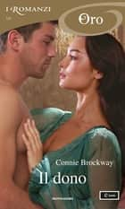 Il dono (I Romanzi Oro) ebook by Connie Brockway, Bertha Smiths-Jacob
