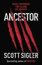 Ancestor ebook by Scott Sigler