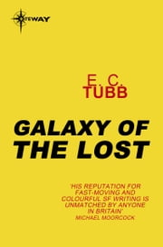 Galaxy of the Lost - Cap Kennedy Book 1 ebook by E.C. Tubb