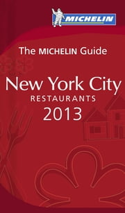 MICHELIN Guide New York City 2013 ebook by Michelin Travel & Lifestyle