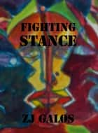 Fighting Stance ebook by ZJ Galos