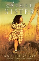 Angel Sister (Rosey Corner Book #1) - A Novel ebook by Ann H. Gabhart