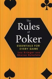 The Rules Of Poker - Essentials For Every Game ebook by Lou Krieger,Sheree Bykofsky