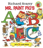 Richard Scarry Mr. Paint Pig's ABC's (Richard Scarry) ebook by Richard Scarry,Random House