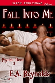 Fall into Me ebook by E. A. Reynolds