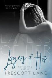 Layers of Her ebook by Prescott Lane