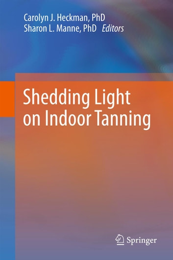 Shedding Light on Indoor Tanning ebook by