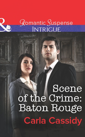 Scene of the Crime: Baton Rouge (Mills & Boon Intrigue) 電子書 by Carla Cassidy