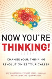 Now You're Thinking!: Change Your Thinking...Transform Your Life ebook by Chartrand, Judy
