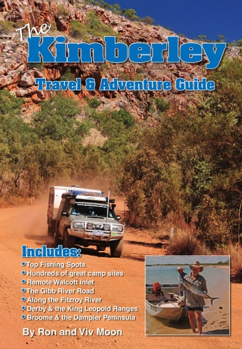 The Kimberley - An Adventure's Guide ebook by Ron Moon,Viv Moon