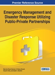 Emergency Management and Disaster Response Utilizing Public-Private Partnerships ebook by Marvine Paula Hamner,S. Shane Stovall,Doaa M. Taha,Salah C. Brahimi